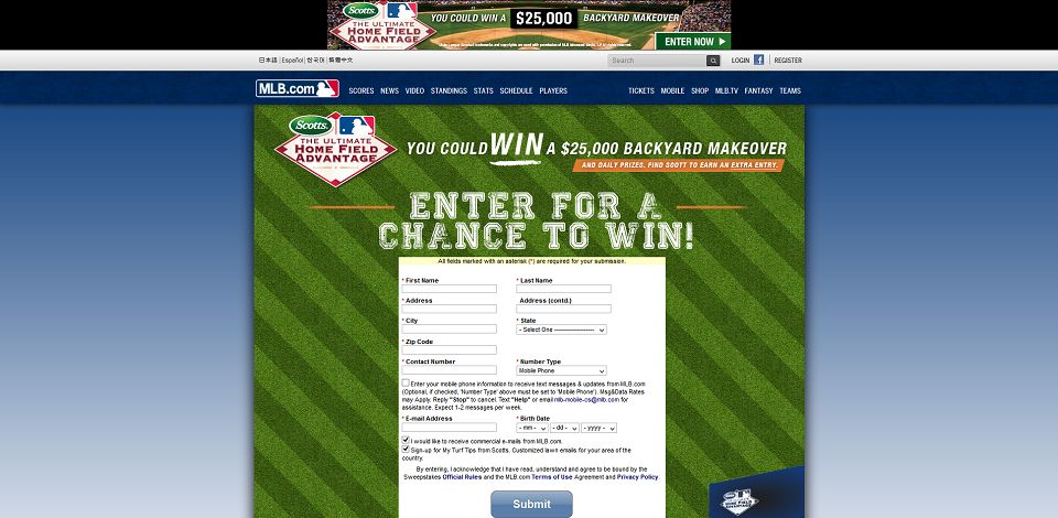 #801-Scotts Ultimate Home Field Advantage Sweepstakes I MLB_com_ Fan Forum-mlb_mlb_com_mlb_sweepstakes_y2013_mlb_scotts_form_jsp