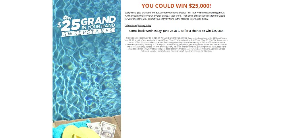 hgtv.com/cousins – HGTV $25 Grand in Your Hand Sweepstakes (Code)