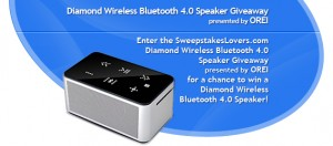 SweepstakesLovers.com Diamond Wireless Bluetooth 4.0 Speaker Giveaway presented by OREI