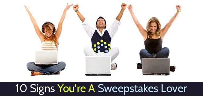 10 Signs You're A Sweepstakes Lover