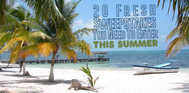 20 Fresh Sweepstakes You Need To Enter This Summer