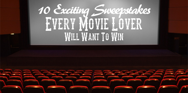 10 Exciting Sweepstakes Every Movie Lover Will Want To Win
