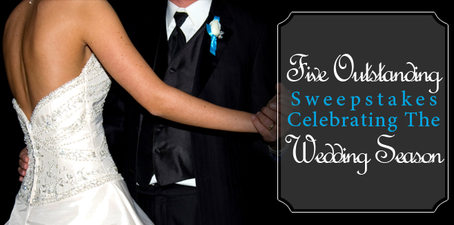 5 Outstanding Sweepstakes Celebrating The Wedding Season