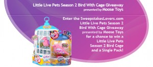 SweepstakesLovers.com Little Live Pets Season 2 Bird with Cage Giveaway presented by MOOSE TOYS