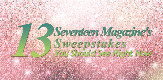 Seventeen Magazine's Sweepstakes