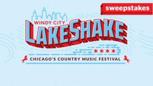 CMT Windy City LakeShake Country Music Festival Sweepstakes