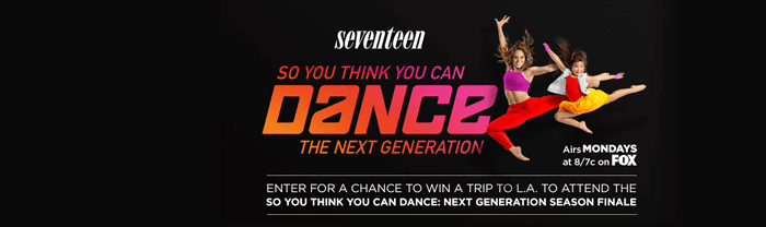 Seventeen.com/DanceSweeps - Seventeen So You Think You Can Dance Next Generation Sweepstakes