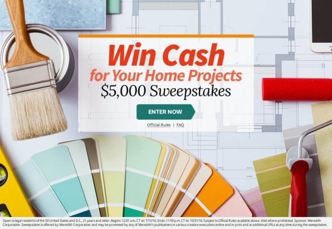 The BHG Win Cash For Your Home Projects $5,000 Sweepstakes