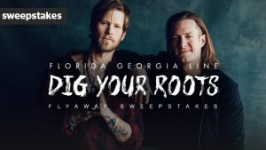 CMT Florida Georgia Line's Dig Your Roots Flyaway Sweepstakes