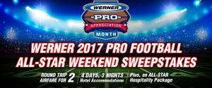 2016 Werner Pro Football All-Star Weekend Sweepstakes
