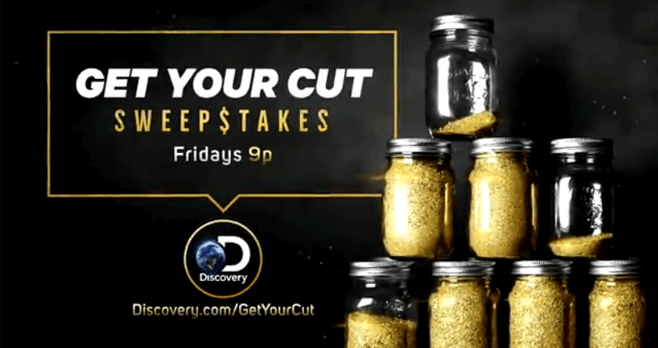 Discovery Channel Gold Rush Get Your Cut Sweepstakes