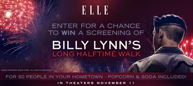 ELLE Billy Lynn's Long Halftime Walk Hometown Screening Sweepstakes (Elle.com/BillyLynn)