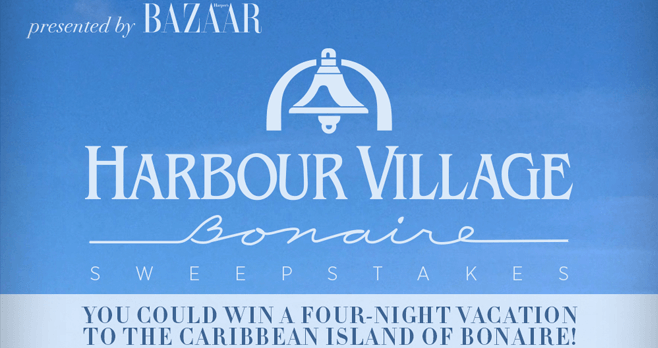 Harper's Bazaar Harbour Village Beach Club Sweepstakes (HarpersBazaar.com/HarbourVillage)