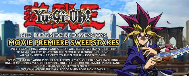 Yu-Gi-Oh! THE DARK SIDE OF DIMENSIONS Movie Premiere Sweepstakes