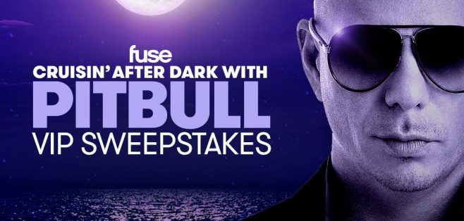 Fuse Cruisin' After Dark with Pitbull VIP Sweepstakes