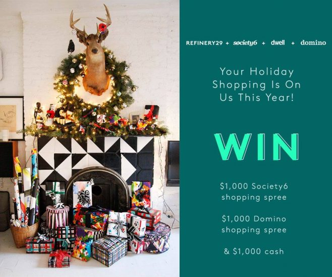 Refinery29 + Society6 + Domino + Dwell Sweepstakes