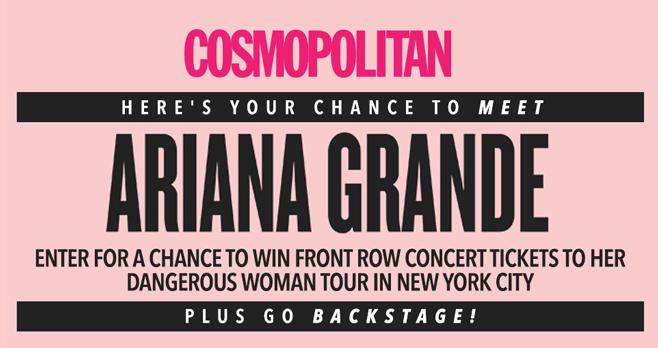 Cosmopolitan Ariana Grande NYC Getaway Sweepstakes (Cosmopolitan.com/ArianaConcert)