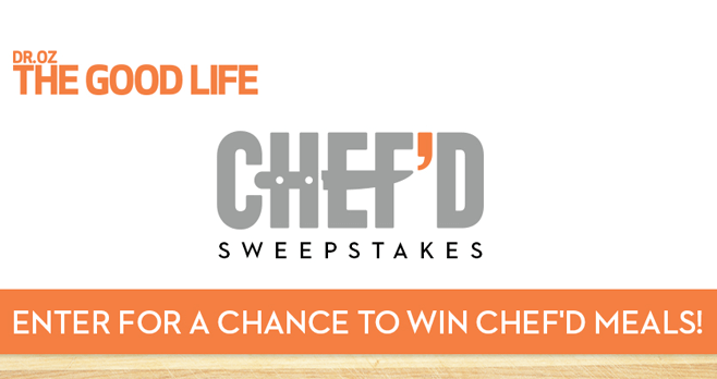 Dr. Oz, The Good Life Magazine Chef'd Sweepstakes (DrOzTheGoodLife.com/ChefdSweeps)
