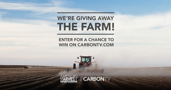 CarbonTV American Harvest 2 Giving Away The Farm Sweepstakes