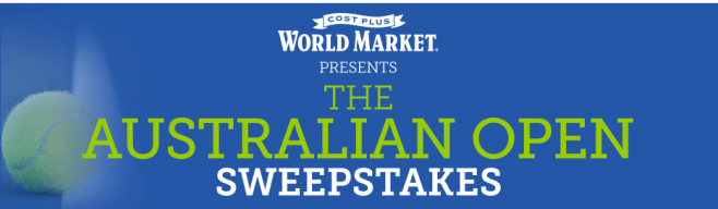 Cost Plus World Market The Australian Open Sweepstakes