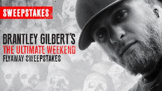 CMT's Brantley Gilbert's THE Ultimate WEEKEND Flyaway Sweepstakes