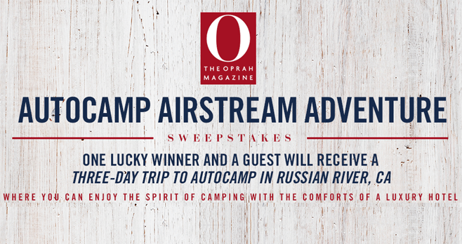 Oprah Magazine Auto Camp Airstream Adventure Sweepstakes (Oprah.com/ACAASweeps)