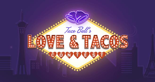 Taco Bell #LoveAndTacos Contest (TacoBell.com/LoveAndTacos)