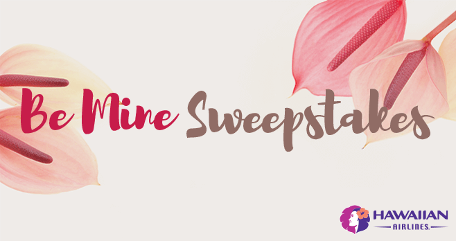 Hawaiian Airlines Be Mine Sweepstakes