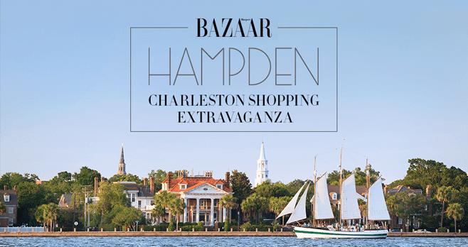 Harper's BAZAAR Hampden Charleston Shopping Extravaganza Sweepstakes (Hampden.HarpersBazaar.com)
