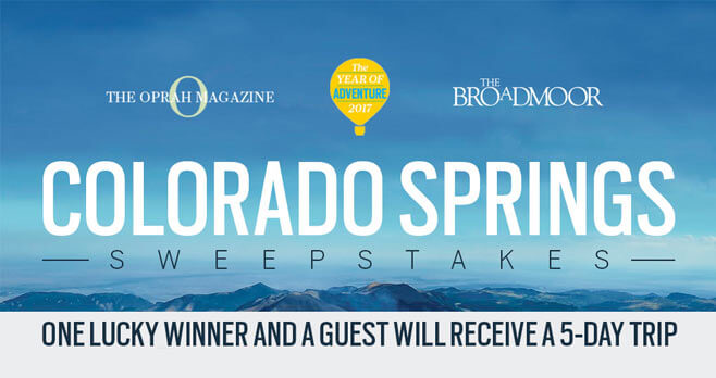 Oprah Magazine Colorado Springs Broadmoor Sweepstakes (Oprah.com/ColoradoSpringsSweeps)