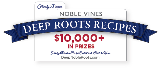 Noble Vines Deep Roots Recipe Sweepstakes