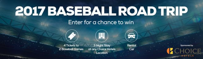 Choice Hotels Baseball Road Trip 2017 Sweepstakes