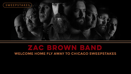CMT Zac Brown Band Welcome Home Fly Away to Chicago Sweepstakes