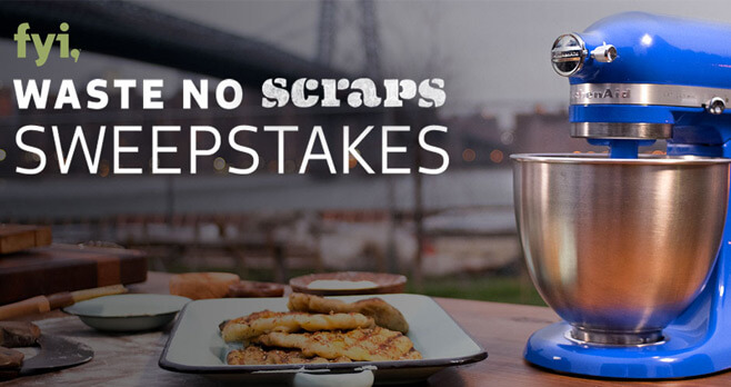 FYI's Waste No SCRAPS Sweepstakes