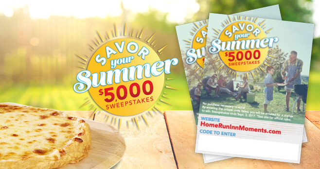 Home Run Inn Moments Savor Your Summer $5,000 Sweepstakes