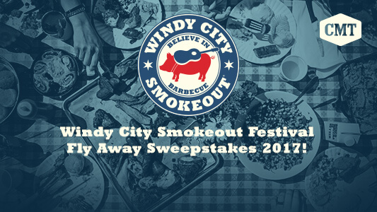 CMT Windy City Smokeout Festival Fly Away Sweepstakes