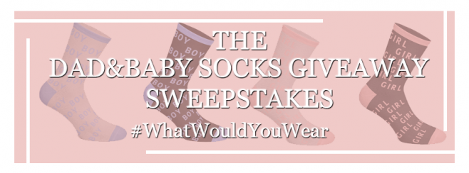 Dad & Baby Socks Sweepstakes