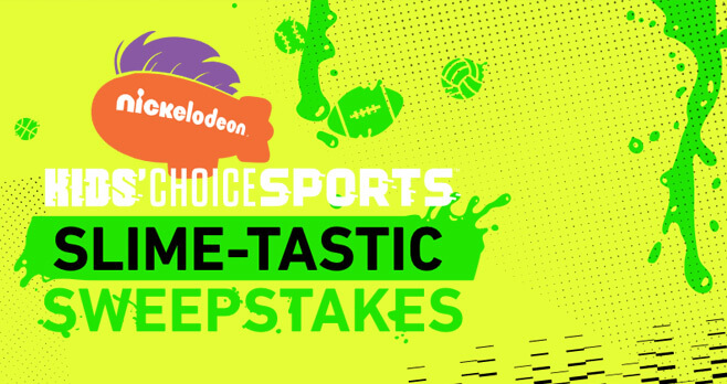 Nickelodeon Kids' Choice Sports Slime-tastic Sweepstakes
