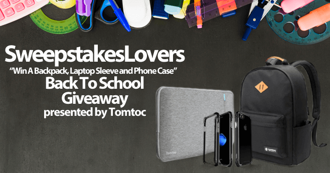 "SweepstakesLovers ""Win A Backpack, Laptop Sleeve and Phone Case"" Back To School Giveaway presented by Tomtoc"