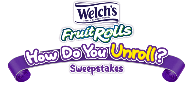 Welch's Fruit Rolls How Do You Unroll Sweepstakes