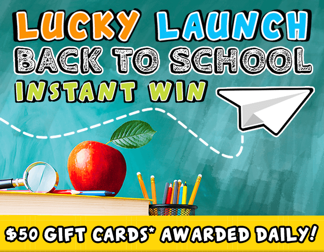 Lucky Launch Back to School Instant Win