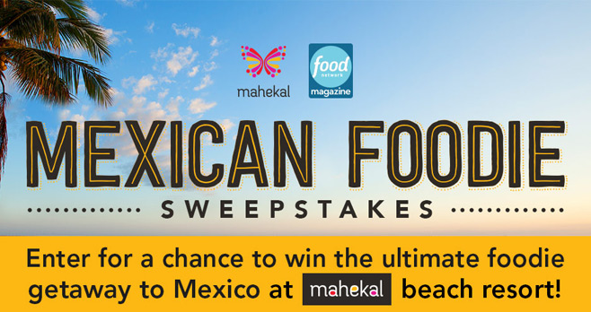 Food Network Magazine Mexican Foodie Getaway Sweepstakes