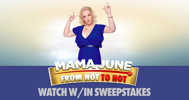 WETV Mama June From Not To Hot Sweepstakes 2018