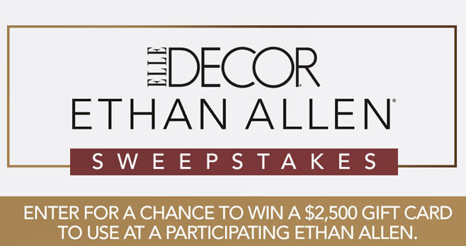 ELLE DECOR Ethan Allen Sweepstakes