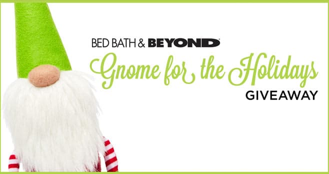 Bed Bath & Beyond Gnome for the Holidays Giveaway (GnomeForTheHolidaysGiveaway.com)