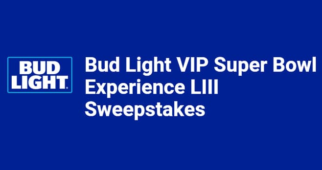 Bud Light VIP Super Bowl LIII Experience Sweepstakes