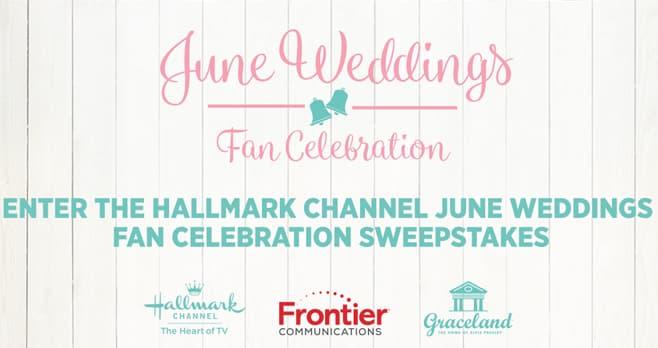 Hallmark Channel June Weddings Fan Celebration Sweepstakes