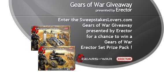 SweepstakesLovers.com Gears of War Giveaway presented by Erector