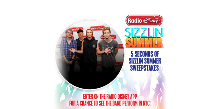 Radio Disney 5 Seconds Of Sizzlin Summer Sweepstakes