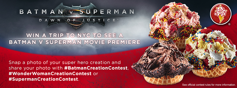 Cold Stone Creamery Batman V Superman: Dawn of Justice Photo Contest